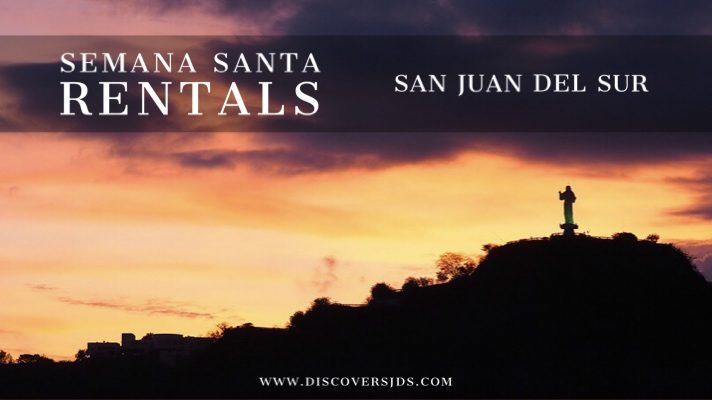 Semana Santa Rentals San Juan del Sur
